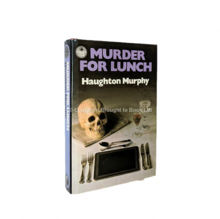 Murder For Lunch by Haughton Murphy First Edition Collins Crime Club 1986